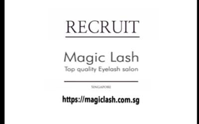 シンガポール日系まつ毛エクステサロンMagic lashスタッフ大募集!!【求人】recruit